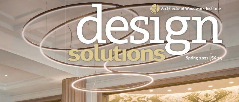 Gaithersburg Architectural Millwork Featured in Spring 2021 Design Solutions Magazine